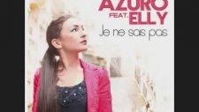Azuro Feat. Elly - Je Ne Sais Pas (Hq) Lyrics İn The Description