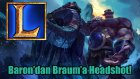 League Of Legends - Baron'dan Braum'a Headshot!