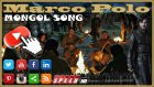 Marco Polo Mongol Song Video Hd 2014