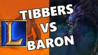 League Of Legends - Baron Vs Tibbers