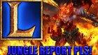 League Of Legends - Her Suçu Jungleye Atan Vatandaş