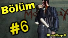 BLoodRappeR - Max Payne 2 Oynuyoruz / Bölüm #6