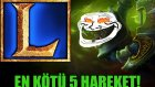 League Of Legends - En Kötü 5 Hareket - 2