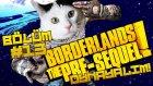 Borderlands Pre-Sequel # Bölüm: 13 # FR4G-TP Haşarat Temizleme