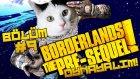 Borderlands Pre-Sequel # Bölüm: 9 # Tek Eksiğimiz Poster Asmaktı
