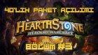 Heartstone # 40lık Paket Açılımı # Bölüm: 3