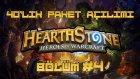 Heartstone # 40lık Paket Açılımı # Bölüm: 4