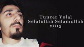 Tuncer Yolal - Selatullah Selamullah