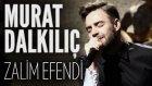Murat Dalkılıç - Zalim Efendi (JoyTurk Akustik)