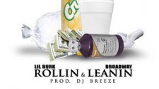 Lil Durk Ft Broadway - Rollin And Leanin
