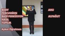 Body Percussion Badi Perküsyon Nasıl Yapılır Mektebim Okulları Ahu Alpağut