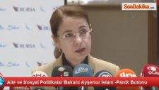 Aile ve Sosyal Politikalar Bakanı Ayşenur İslam -Panik Butonu