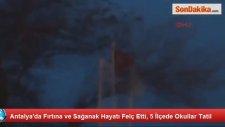 Antalyada Etkili Sağanak ve Fırtına