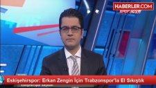 Trabzonspor, Erkan Zengini Borsaya Bildirdi