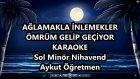 Ağlamakla İnlemekle Sol Minör Nihavend Karaoke Md Altyapısı