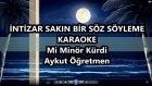 İntizar Sakın Bir Söz Söyleme Mi Mnör Kürdi Karaoke Md Altyapısı Şarkı Sözü