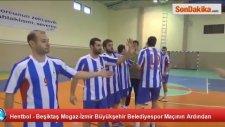 Hentbol - Beşiktaş Mogaz-İzmir Büyükşehir Belediyespor Maçının Ardından