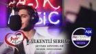 Gülkentli Serhat - Sevme Diyorlar - Aşk Müzik - 2015