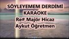 Söyleyemem Derdimi Re Diyez Majör Hicaz Karaoke Md Altyapısı