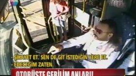Fatih Otobüsünde Çıkan Bir Garip Kavga