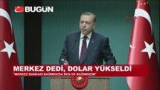 Erdoğan Merkez Bankasına Yüklendi, Dolar Yükseldi