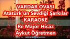 VARDAR OVASI Re Majör Hicaz Karaoke Md Altyapısı Şarkı Sözü
