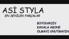 Asi Styla En Çok Dinlenen 8 Parça