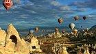 Müthiş Görüntülerle 6 Dakikada Kapadokya