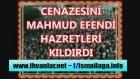 Mahmud Efendi Hazretleri Timurtaş Hoca nın cenaze namazı