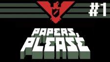 Papers, Please - Memur Görevde - Bölüm 1