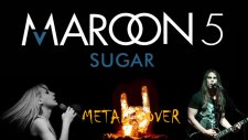 Maroon 5 - Sugar (Metal Cover)