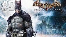 Batman: Arkham Asylum - Doktorlar - Bölüm 3