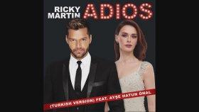 Ricky Martin - Feat. Ayşe Hatun Önal - Adios