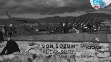 Alican Sofu - Son Sözüm ! Yeni (2014)