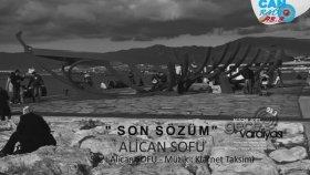 Alican Sofu - Son Sözüm