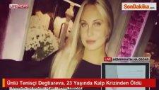 Ünlü Tenisçi Degtiareva, 23 Yaşında Kalp Krizinden Öldü