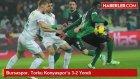 Bursaspor, Torku Konyasporu 3-2 Yendi