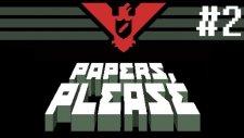 Papers, Please - CEZA - Bölüm 2