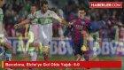 Barcelona, Elcheye Gol Oldu Yağdı: 6-0