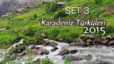 En Duygusal Karadeniz Türküleri (2015) Set 3