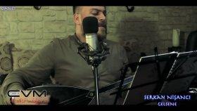 Serkan Nisanci - Mehmet Akyüz - Gelsene
