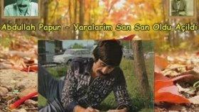 Abdullah Papur - Yaralarim San San Oldu Açildi