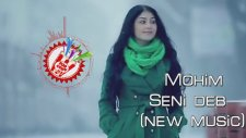 Mohim - Seni deb (new music)