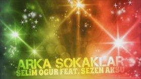 Selim Oğur - Arka Sokaklar Feat.Sezen Aksu