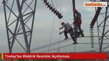 Tredaştan Elektrik Kesintisi Açıklaması