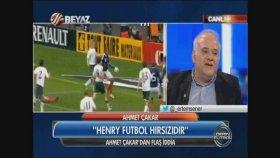Ahmet Çakar - Thierry Henry Adam Değildir!