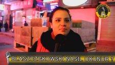 Blaszczgkowski Nasıl Okunur? - Sokağın Nabzı