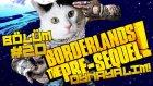 Borderlands Pre-Sequel # Bölüm: 20 # Dünyanın En Sıkıcı Bossu!