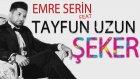 Emre Serin ft. Tayfun Uzun - Şeker