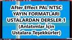 Adobe After Effects Yayın Formatları Pal Ntcs Ustalardan Ders Anlatımı Teşekkürler